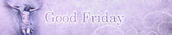 Free Online Good Friday Cards | Good Friday Ecards | Good Friday Greeting Cards