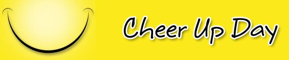 Cheer Up Day | Cheer Up Day Cards | Cheer Up Day Ecards | Cheer Up Day Greeting Cards